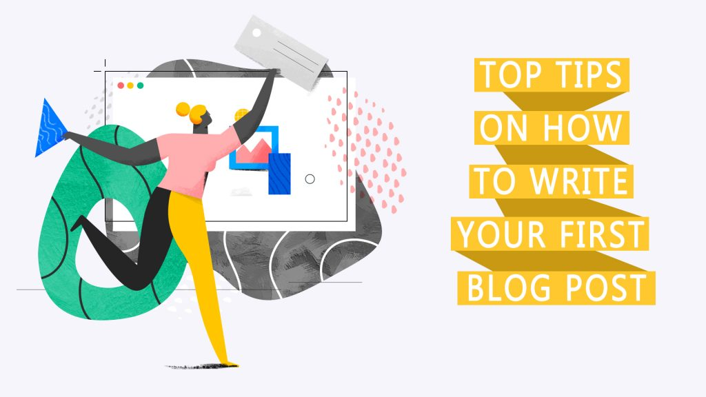 Top_tips_on_how_to_write_your_first_blog_post